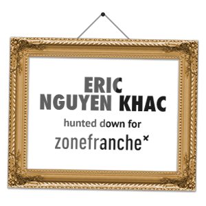 Eric Nguyen Khac hunted down for zonefranche